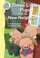 The Three Little Pigs and the New Neighbor 電子書 by Andy Blackford