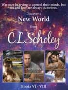New World Series: Books 6, 7, & 8 ebook by C.L. Scholey