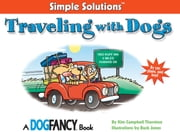 Traveling With Dogs - By Car, Plane And Boat ebook by Kim Campbell Thornton,Buck Jones