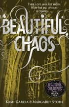Beautiful Chaos (Book 3) ebook by Margaret Stohl, Kami Garcia
