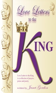 Love Letters to the King ebook by Janet Gordon