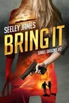 Bring It ebook by Seeley James