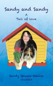 Sandy and Sandy A Tail of Love ebook by Sandy Spiwak-Wallin