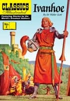 Ivanhoe - Classics Illustrated #2 ebook by Sir Walter Scott, William B. Jones, Jr.