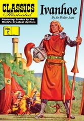 Ivanhoe - Classics Illustrated #2 ebook by Sir Walter Scott