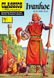 Ivanhoe - Classics Illustrated #2 ebook by Sir Walter Scott,William B. Jones, Jr.