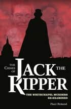 The Crimes of Jack the Ripper ebook by Paul Roland
