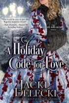 A Holiday Code for Love ebook by