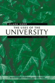 The Uses of the University ebook by Clark Kerr