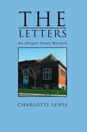 The Letters - An Abigail Stone Mystery ebook by Charlotte Lewis