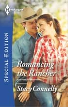 Romancing the Rancher ebook by Stacy Connelly