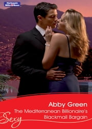 The Mediterranean Billionaire's Blackmail Bargain ebook by Abby Green