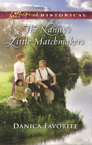 The Nanny's Little Matchmakers ebook by Danica Favorite