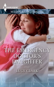 The Emergency Doctor's Daughter ebook by Lucy Clark