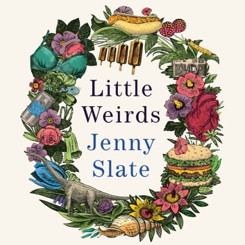 Little Weirds audiobook by Jenny Slate