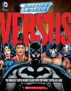 Justice League: Versus ebook by Steve Foxe, John Sazaklis