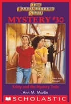 Baby-Sitters Club Mysteries #30: Kristy And The Mystery Train ebook by Ann M. Martin
