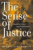 The Sense of Justice ebook by Markus Dirk Dubber