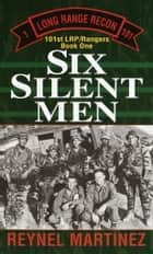 Six Silent Men eBook von Reynel Martinez