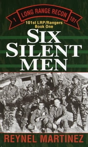 Six Silent Men ebook by Reynel Martinez