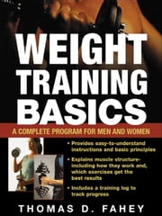 Weight Training Basics ebook by Fahey, Thomas D.
