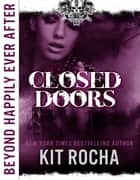 Closed Doors (Beyond Happily Ever After) ebook by Kit Rocha