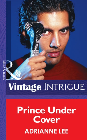 Prince Under Cover (Mills & Boon Intrigue) (Chicago Confidential, Book 3) ebook by Adrianne Lee