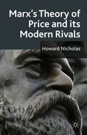 Marx's Theory of Price and its Modern Rivals ebook by Howard Nicholas
