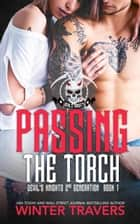 Passing the Torch - Devil's Knights 2nd Generation, #1 ebook by Winter Travers