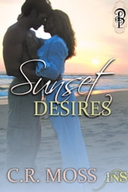 Sunset Desires ebook by C.R. Moss