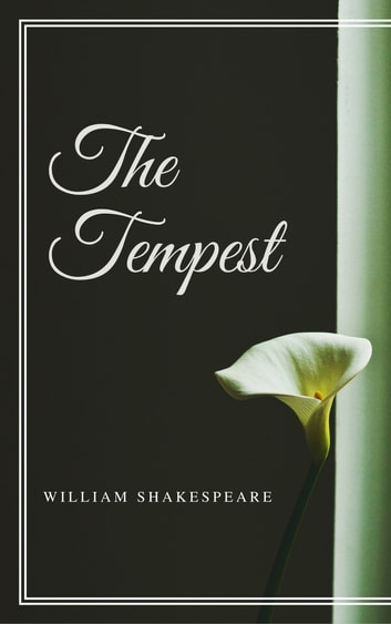 The Tempest (Annotated & Illustrated) ebook by William Shakespeare