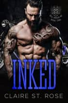 Inked (Book 2) - Hell Brigade MC, #2 ebook by Claire St. Rose