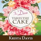 The Diva Takes The Cake audiobook by Krista Davis
