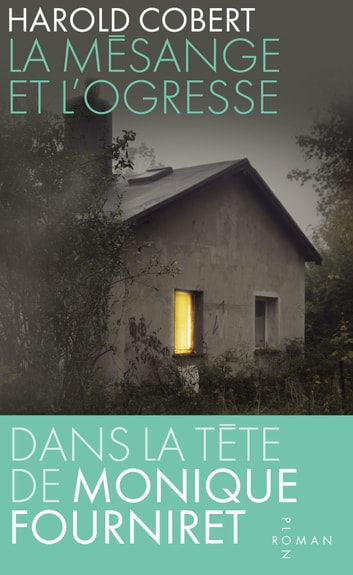 La Mésange et l'ogresse ebook by Harold COBERT