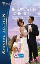 In Love with John Doe ebook by Cindy Kirk