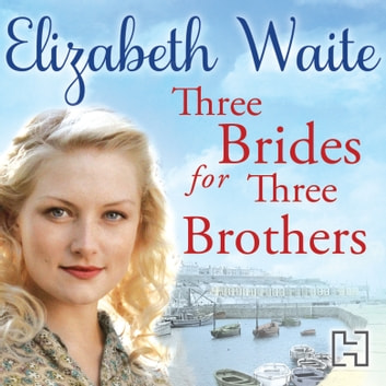 Three Brides for Three Brothers audiobook by Elizabeth Waite