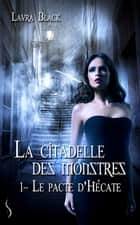 Le pacte d'Hécate - La citadelle des monstres, T1 ebook by Laura Black