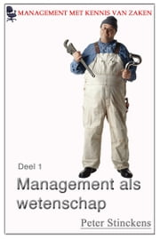 Management met kennis van zaken wetenschap en management ebook by Peter Stinckens