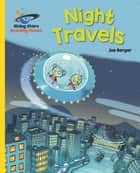 Reading Planet - Night Travels - Yellow: Galaxy ebook by Joe Berger