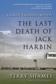 The Last Death of Jack Harbin - A Samuel Craddock Mystery ebook by Terry Shames