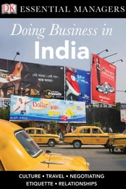 DK Essential Managers: Doing Business in India ebook by Dean Nelson