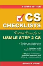 CS Checklists: Portable Review for the USMLE Step 2 CS, Second Edition ebook by Jennifer Rooney