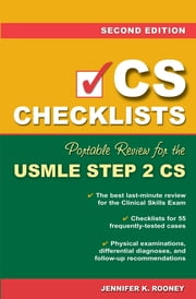 CS Checklists: Portable Review for the USMLE Step 2 CS, Second Edition - Portable Review for the USMLE Step 2 CS ebook by Jennifer Rooney