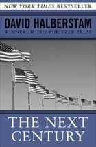 The Next Century ebook by David Halberstam