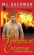 Firelights of Christmas eBook by M. L. Buchman