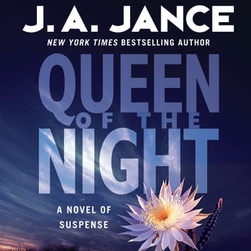 Queen of the Night - A Novel of Suspense audiobook by J. A. Jance