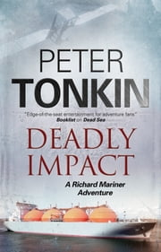 Deadly Impact - A Richard Mariner nautical adventure ebook by Peter Tonkin