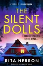 The Silent Dolls - An absolutely gripping mystery thriller ebook by Rita Herron