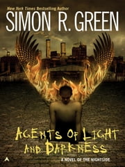 Agents Of Light And Darkness ebook by Simon R. Green