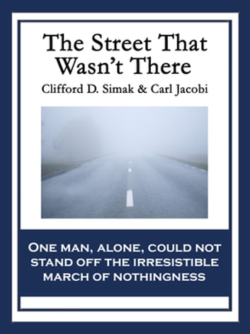 the street that wasn t there simak clifford donald jacobi carl